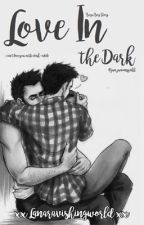 Love in the Dark [BOYXBOY] by lanaravishingworld