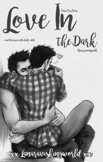 Love in the Dark [BOYXBOY]