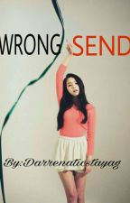 WRONG SEND (ON GOING) by Darrenaticstayag