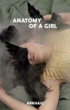 ANATOMY OF A GIRL by arkhaic