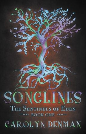 Songlines - The Sentinels of Eden, #1 by CarolynDenman