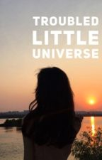 Troubled little universe. by shani_leigh