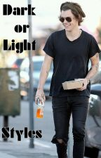 Dark or Light Styles ( Fanfiction H.S) by oc1DVR55sos
