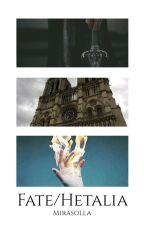 Fate/Hetalia || APH + F/Z by Mirasolla