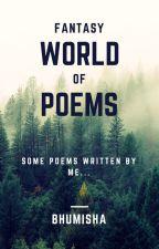Fantasy World Of Poems... by XoeCrazii