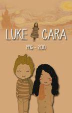 Luke & Cara by MsLittleQueencess