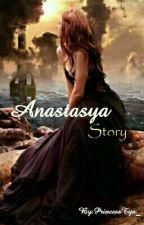 Anastasya Story by PrincessTya_