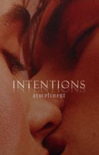 Intentions by atmyfinest