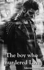 The boy who murdered Love by fake-unknown-girl
