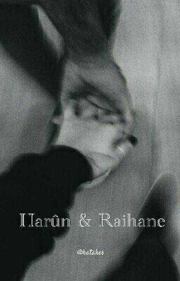 Harûn et Raihane.
