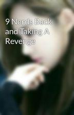 9 Nerds Back and Taking A Revenge by YASSIEDREAMER30