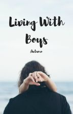 Living with Boys by Lauraannalise03