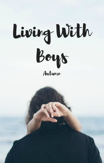 Living with Boys