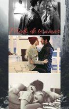 Medo de te amar by Bella_Lobo15