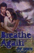 Breathe Again by ysar-ff