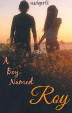 A Boy Named Roy by suutiger101