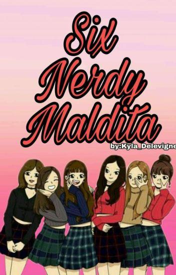 The Six Nerdy Maldita