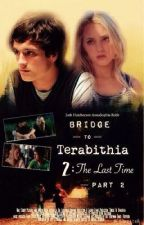 Bridge To Terabithia 2: The Last Time - Part 2 || ✓ by ElleFred