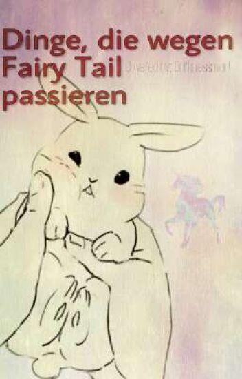 Dinge, die wegen Fairy Tail passieren