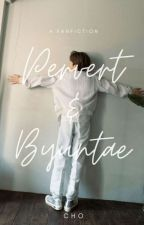 [COMPLETE] Pervert & Byuntae Book I by Chooo_