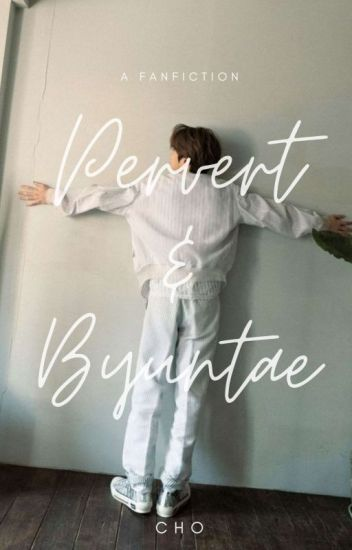 [COMPLETE] Pervert & Byuntae Book I