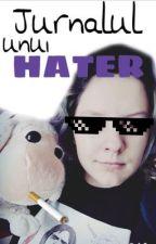 Jurnalul Unui Hater by creepy-bunny