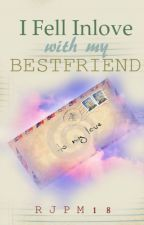 i Fell Inlove with my BESTFRIEND by RJPM18