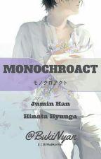 MONOCHROACT (モノクロアクト) by BukiNyan