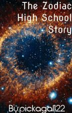 The Zodiac High School Story by pickagal122