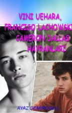 Vini Uehara; Francisco Lachowski; Cameron Dallas by Ayaz_Demiroglu