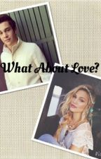 What About Love? (Sequel to Who Found Love) by susannah_rapattoni