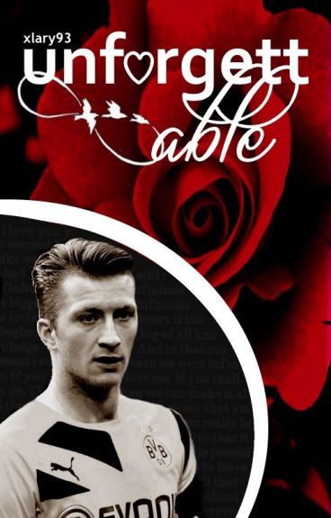 Unforgettable |3| [Marco Reus]
