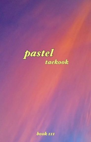 Sequel: Pastel [Taekook]