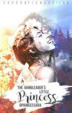 The Gangleader's Little Princess by dprincess684