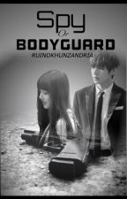 Spy OR Bodyguard(Gfriend Fanfic) by RUINDKHUNZANDRIA