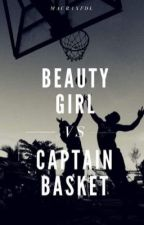 Beauty Girl vs Captain Basket(ON EDITING) by maurxfdl