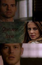 Give me love(Elijah & Klaus Mikaelson-TVD) by KarolinaLautner