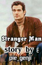 Stranger Man ( Revisi Total ) by genjimonde84
