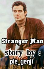 Stranger Man ( Revisi Total ) by pie_genji