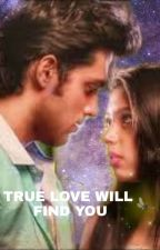 TRUE LOVE WILL FIND YOU by Dashreyaa