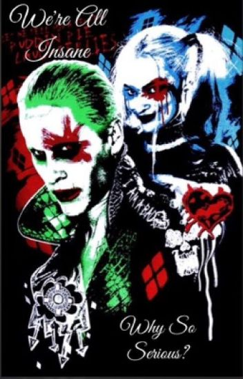 We're all insane~ Joker,Harley Quinn