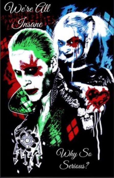 We're all insane~ Joker,Harley Quinn