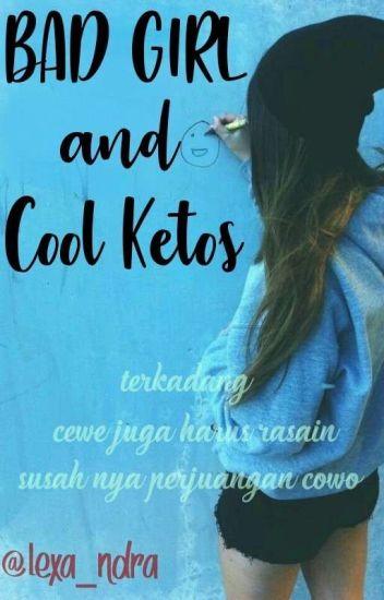 Bad Girl And Cool Ketos