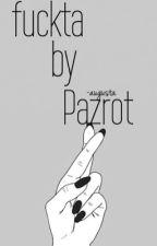 Fuckta By Pazrot by slayerflowers