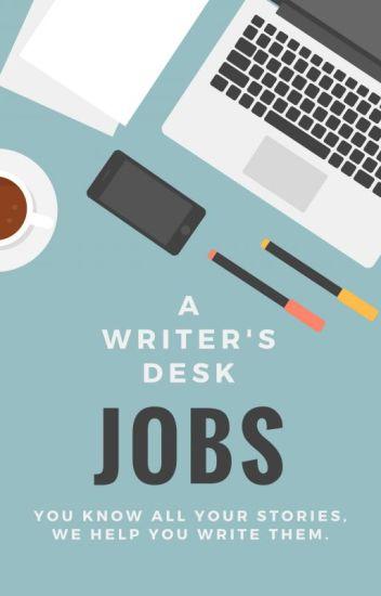 a writer s desk jobs a writer s desk wattpad a writer s desk jobs