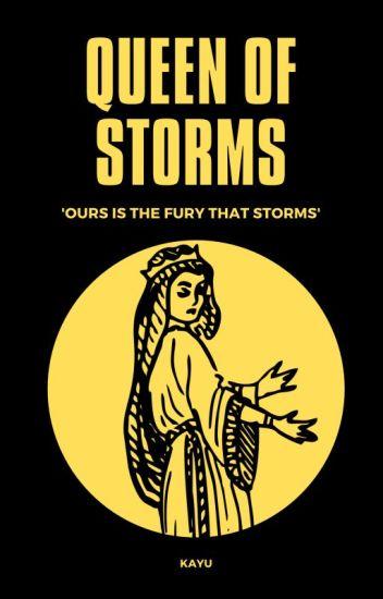 The Queen of Storms (GOT fanfic) - K Y L I E T R A - Wattpad