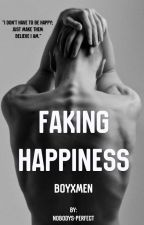 Faking Happiness BoyxMen by Nobodys-perfect