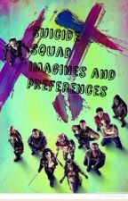 Suicide Squad Imagines and preferences  by RiverSong54