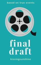Final Draft by KissingSunshine