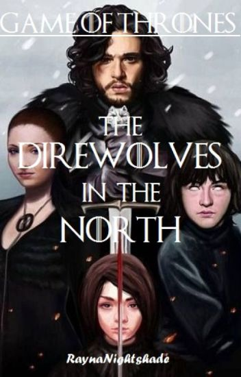 Game of Thrones: The Direwolves in the North